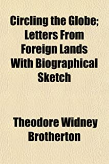 Circling the Globe; Letters from Foreign Lands with Biographical Sketch