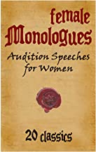 Female Monologues - Audition Pieces for Woman - 20 Classics