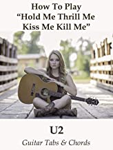 """How To Play""""Hold Me Thrill Me Kiss Me Kill Me"""" By U2 - Guitar Tabs & Chords"""