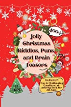 Jolly Christmas Riddles, Puns, and Brain Teasers: 400+ Fun & Challenging Questions, an Activity Book for All Ages