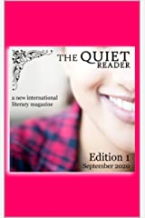 The Quiet Reader, an international literary magazine: Edition 1 - September 2020 Kindle Edition
