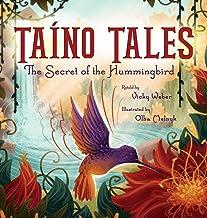 Taíno Tales: The Secret of the Hummingbird