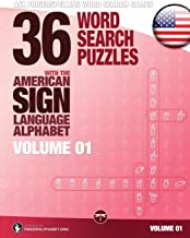 Fingerspelling Word Search Games - 36 Word Search Puzzles with the American Sign Language Alphabet: Volume 01 (Fingerspelling Word Search Games for Adults)