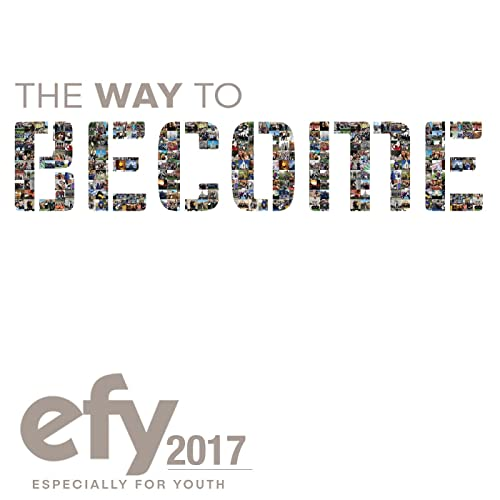 EFY 2017 The Way to Become (Especially for Youth) by Various artists