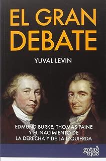 El gran debate : Edmund Burke, Thomas Paine y el nacimiento de la derecha y la izquierda