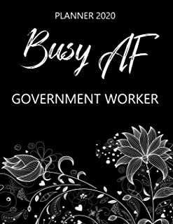 Busy AF Planner 2020 - Government Worker: Monthly Spread & Weekly View Calendar Organizer - Agenda & Annual Daily Diary Book