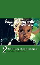 2. Quando a Criança Recém Começou a Gaguejar: Gagueira Infantil - Conversa com Adultos