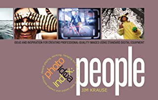 Photo Idea Index - People: Ideas and Inspiration for Creating Professional-Quality Images Using Standard Digital Equipment