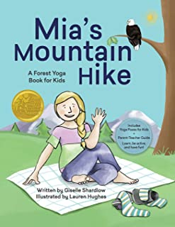Mia's Mountain Hike: A Forest Yoga Book for Kids