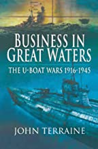 Business in Great Waters: The U-Boat Wars, 1916–1945
