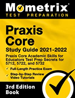 Praxis Core Study Guide 2021-2022: Praxis Core Academic Skills for Educators Test Prep Secrets for 5712, 5722, and 5732, F...
