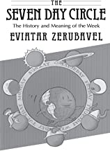 The Seven Day Circle: The History and Meaning of the Week