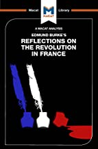 Reflections on the Revolution in France (The Macat Library)