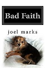 Bad Faith: A Philosophical Memoir Kindle Edition