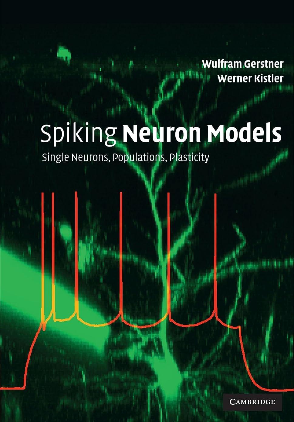 不良ベスト件名Spiking Neuron Models: Single Neurons, Populations, Plasticity