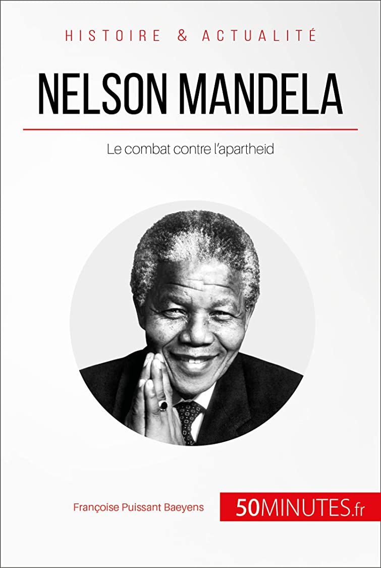 色合いメトリック生きているNelson Mandela: Le combat contre l'apartheid (Grandes Personnalités t. 40) (French Edition)