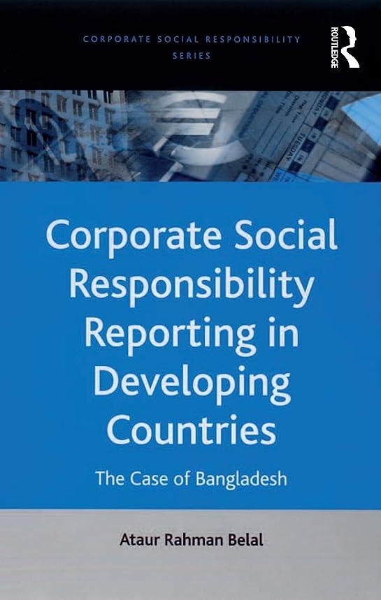 首相ウガンダ作物Corporate Social Responsibility Reporting in Developing Countries: The Case of Bangladesh (Corporate Social Responsibility Series) (English Edition)