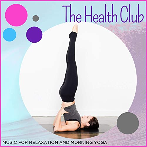 The Health Club - Music For Relaxation And Morning Yoga de ...
