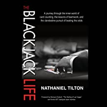 Free Download The Blackjack Life: A Journey Through the Inner World of Card Counting, the Lessons of Teamwork, and the Clandestine Pursuit of Beating the Odds B07D3CPTHS/ Free PDF Book