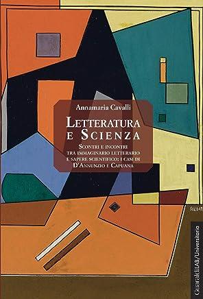 Letteratura e scienza: Scontri e incontri tra immaginario letterario e sapere scientifico: i casi di DAnnunzio e Capuana