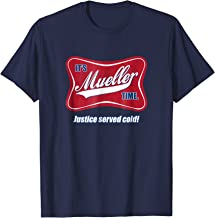 It's Mueller Time: Justice Served Cold T-Shirt