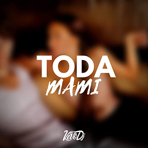 Amazon.com: Toda Mami: Kevo DJ: MP3 Downloads