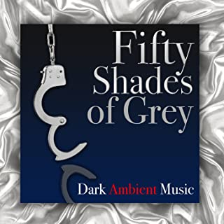 Fifty Shades of Grey: Dark Ambient Music