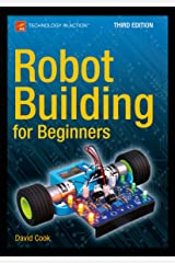 Robot Building for Beginners, Third Edition (Technology in Action) (English Edition) Format Kindle