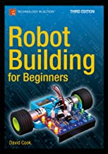 Robot Building for Beginners, Third Edition (Technology in Action) (English Edition)