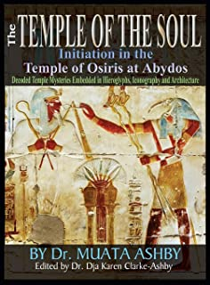 Temple of the Soul Initiation Philosophy in the Temple of Osiris at Abydos: Decoded Temple Mysteries Translations of Templ...