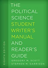 The Political Science Student Writer's Manual and Reader's Guide (The Student Writer's Manual: A Guide to Reading and Writing Book 1)