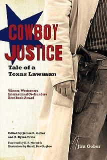 Cowboy Justice: Tale of a Texas Lawman