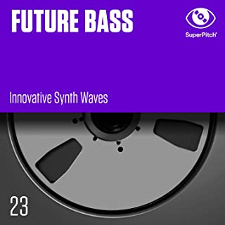Future Bass (Innovative Synth Waves)