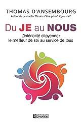 Du Je au Nous: L'intériorité citoyenne: le meilleur de soi au service de tous (French Edition) Kindle Edition