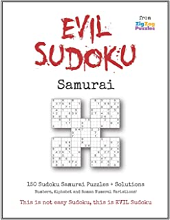 Evil Sudoku Samurai: Puzzle Book with 150 Difficult Puzzles for the Ultimate Logic Challenge