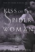 Kiss of the Spider Woman and Two Other Plays