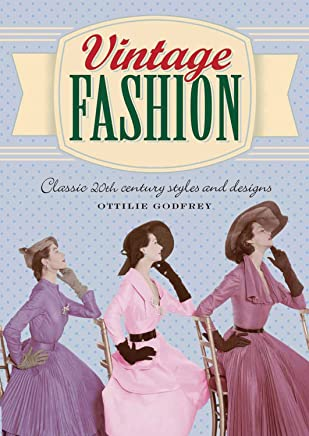 Vintage Fashion: Classic 20th Century Styles and Designs