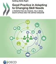 Getting Skills Right: Good Practice in Adapting to Changing Skill Needs: A Perspective on France, Italy, Spain, South Africa and the United Kingdom (Volume 2017)