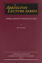 Opera and its Voices in Utah (Leonard J. Arrington Mormon History Lecture)