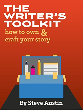 The Writer's Toolkit: How to Own and Craft Your Story
