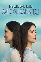 Avec ou sans toi (French Edition)