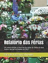 Relatório das Férias: Um relato simples e divertido da rotina de férias de duas irmãs e seu pai no inverno de 2017 (Volume) (Portuguese Edition)