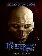 The Nosferatu Chronicles: The Aztec God