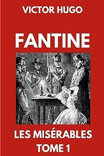 Fantine   Les Misérables Tome 1: Édition Collector Annotée