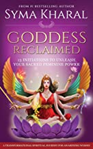 Best Goddess Reclaimed: 13 Initiations to Unleash Your Sacred Feminine Power Review