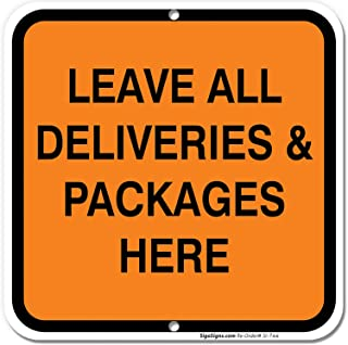 Leave All Deliveries and Packages Here Sign, 12x12 Rust Free Aluminum, Weather/Fade Resistant, Easy Mounting, Indoor/Outdoor Use, Made in USA by SIGO SIGNS