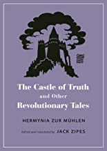 The Castle of Truth and Other Revolutionary Tales (Oddly Modern Fairy Tales Book 23)