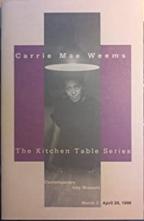 Carrie Mae Weems: The Kitchen Table Series. Contemporary Arts Museum. March 2 - April 28, 1996