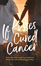 If Kisses Cured Cancer
