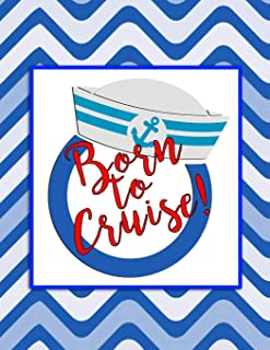 Born to Cruise: Detailed Planning Guide & Cruise Diary